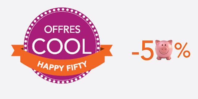 Offres cool Happy Fifty